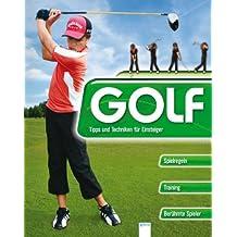 Golf: Tipps und Techniken für Einsteiger