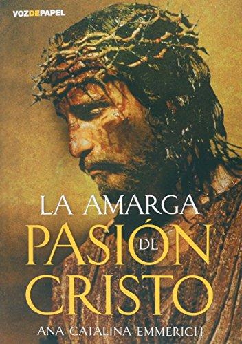 La Amarga Pasión De Cristo
