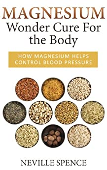 Magnesium - Wonder Cure For the Body (English Edition) par [Spence, Neville]