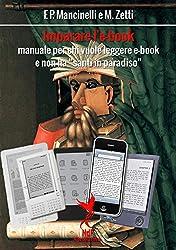 """Imparare l'e-book: manuale per chi vuole leggere e-book e non ha """"santi in paradiso"""" (Narrativa Vol. 2)"""