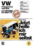 VW Transporter und Bus alle Modelle bis Juni 1979 (Jetzt helfe ich mir selbst)