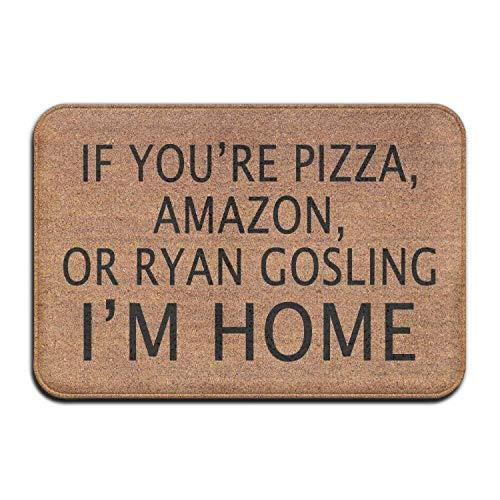 artyly WENN Sie Pizza Amazon oder Ryan Gosling sind Ich Bin Zuhause Willkommen Eingang Fußmatte Teppich Innen Außen Vorne Bad Küche Matten Gummi Super Saugfähig Rutschfeste 40x60 cm