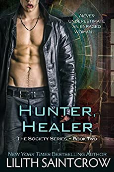 Hunter, Healer (The Society Series Book 2) by [Saintcrow, Lilith]