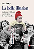La Belle illusion. Culture et politique du Front Populaire...