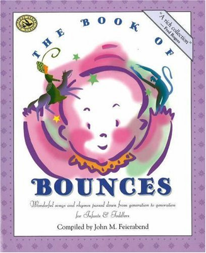 The Book of Bounces: Wonderful Songs and Rhymes Passed Down from Generation to Generation
