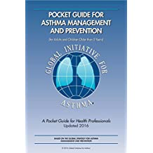 2016 Pocket Guide for Asthma Management and Prevention: For Adults and Children Older than 5 Years: A Pocket Guide for Health Professionals