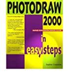 [(PhotoDraw 2000 in Easy Steps * * )]...