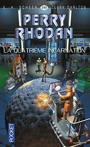Perry Rhodan, n° 290 : La quatrième incarnation