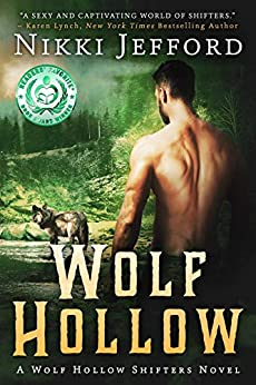 Wolf Hollow: Wolf Hollow Shifters, Book 1 by [Jefford, Nikki]