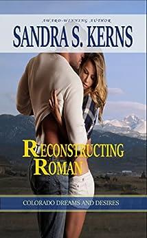 Reconstructing Roman (Colorado Dreams and Desires Book 3) by [Kerns, Sandra S.]