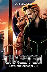 Chaestem : Les Origines - III: Une saga d'anticipation SF (Le Cycle des Espaces – livres de Hard Science Fiction Française cyberpunk t. 3)