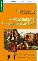 Von Abschiebung  bis  Zigeunermärchen: Geschichte, Fakten, Hintergründe:  Das Handbuch zu Sinti und Roma  in Deutschland