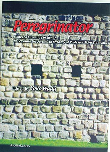 Peregrinator: Essays on Literature in English to Celebrate the Seventieth Birthday of Professor Akira Yasukawa.