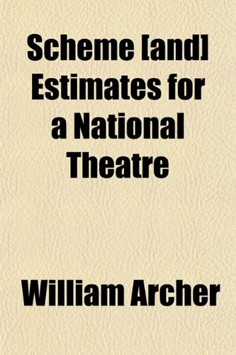 Scheme [and] Estimates for a National Theatre