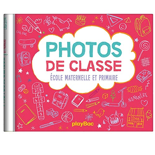 MON ALBUM PHOTOS DE CLASSES - MATERNELLE PRIMAIRE ED. 2019