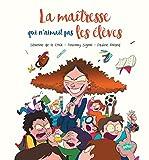 La maîtresse qui n'aimait pas les élèves / Séverine de La Croix, Anthony Signol   Roland, Pauline (19..-....) - illustratrice. Illustrateur