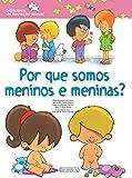 Por que Somos Meninos e Meninas - Coleção Biblioteca de Iniciação Sexual (Em Portuguese do Brasil)