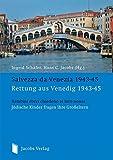 Salvezza da Venezia 1943-45 - Rettung aus Venedig 1943-45: Bambini ebrei chiedono ai loro nonni - Jüdische Kinder fragen ihre Großeltern