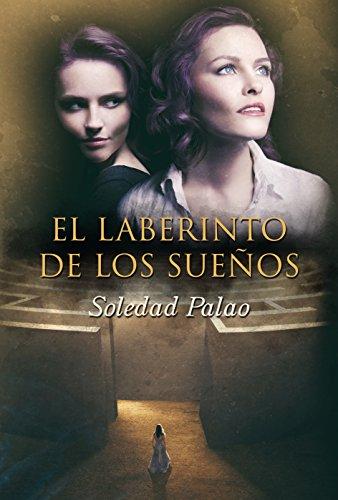 El laberinto de los sueños por Soledad Palao Sirés