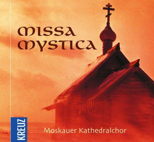 Missa Mystica: Geistliche Hymnen und Gesänge