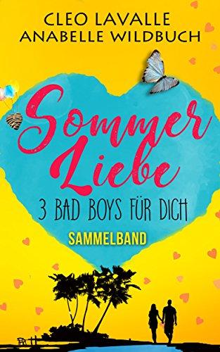 Sommerliebe: 3 Bad Boys für dich, Sammelband drei bereits veröffentlichter ()