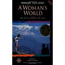 A Woman's World: True Stories of Life on the Road (Travelers' Tales)