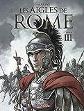 Les Aigles de Rome - Tome 3 - Livre III