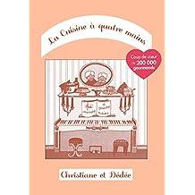 La Cuisine à quatre mains: Tome 1 (French Edition)
