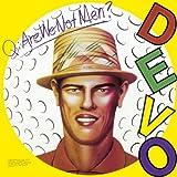 Q: Are We Not Men A: We Are Devo