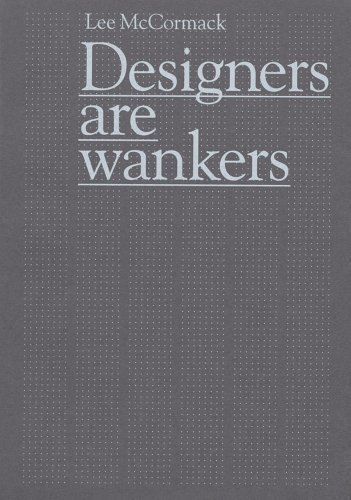 Designers Are Wankers by Neville Brody (2007-03-01) Buch-Cover