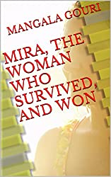 MIRA, THE WOMAN WHO SURVIVED, AND WON