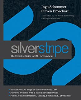 SilverStripe: The Complete Guide to CMS Development von [Schommer, Ingo, Broschart, Steven]