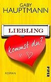 'Liebling, kommst du?: Roman' von Gaby Hauptmann
