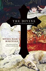 The Divine: A Play for Sarah Bernhardt by Michel Marc Bouchard (2015-10-13)