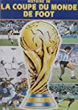 HISTOIRE DE LA COUPE DU MONDE de 1930 (Uruguay) à 1990 (Italie) DVD