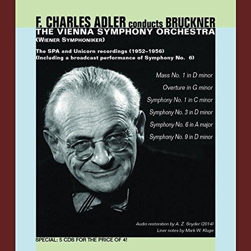 F. Charles Adler Conducts Bruckner - Messe Nr.1/Ouvertüre g-Moll/Sinfonien Nr. 1, 3, 6 & 9 -