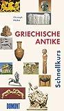 DuMont Schnellkurs Griechische Antike - Christoph Höcker