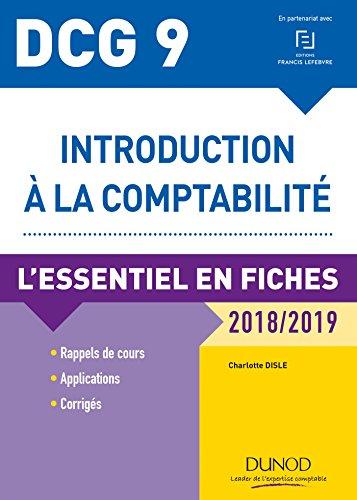 DCG 9 - Introduction à la comptabilité 2018/2019 - 9e éd. : L'essentiel en fiches (DCG 9 - Introduction à la comptabilité - DCG 9 t. 1) par  Charlotte Disle