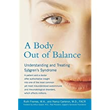 A Body Out of Balance: Understanding and Treating Sjorgen's Syndrome: Understanding the Treating Sjogren's Syndrome