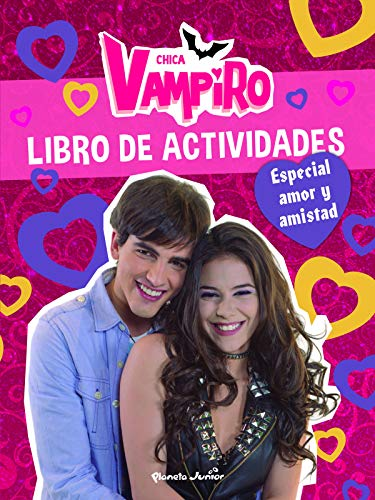 Chica Vampiro. Libro de actividades. Especial amor y amistad por Chica Vampiro