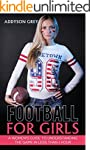 Football for Girls: A Women's Guide T...