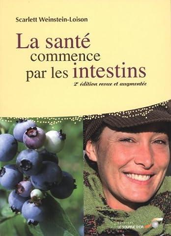 La santé commence par les intestins de Scarlett Weinstein-Loison (24 février 2012) Broché