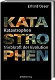 Katastrophen: Triebkraft der Evolution - Erhard Oeser