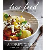[(True Food: Seasonal, Sustainable, Simple, Pure)] [ By (author) Andrew Weil, By (author) Sam Fox, With Michael Stebner ] [October, 2012]