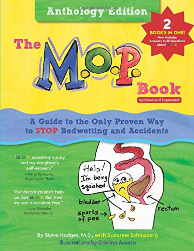 The M.O.P. Book: Anthology Edition: A Guide to the Only Proven Way to STOP Bedwetting and Accidents (black-and-white version) por Steve Hodges M.D.