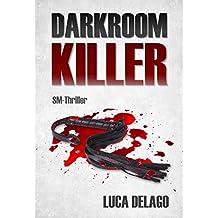 Darkroom Killer (SM-Thriller)