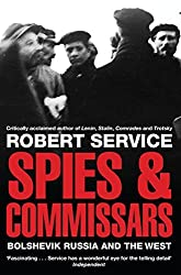 Spies and Commissars: Bolshevik Russia and the West by Robert Service (2012-06-07)