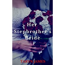 Her Stepbrother's Bride: Billionaire Stepbrother Romance (Seduced by her Stepbrother Book 4)