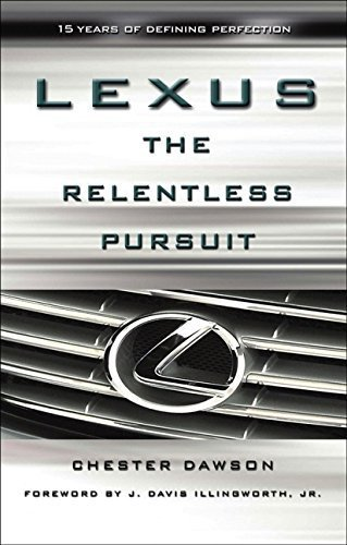 lexus-the-relentless-pursuit-by-chester-dawson-2004-09-06