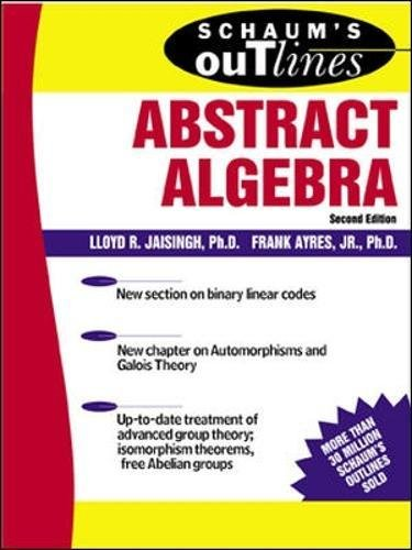 Schaum\'s Outline of Abstract Algebra (Schaum\'s Easy Outlines) (Schaum\'s Outlines)